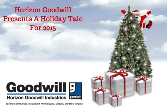 Horizon Goodwill Presents A Holiday Tale For 2015