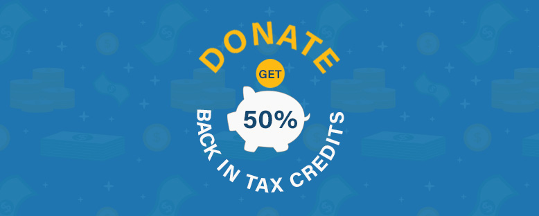 Donate and Get 50% back In Tax Credits